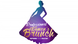 2017 Professional Women's Brunch: Defining Your Destiny